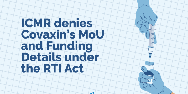 ICMR denies Covaxin's MoU and Funding Details under the RTI Act
