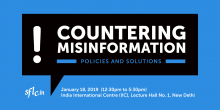 Countering Misinformation: Policies and Solutions, New Delhi